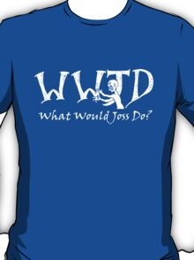 What Would Joss Do? (white) T-Shirt