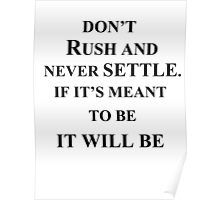 don't rush and never settle. Poster