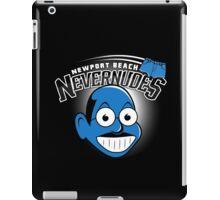Newport Beach Nevernudes shirt iPad Case/Skin