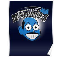 Newport Beach Nevernudes shirt Poster