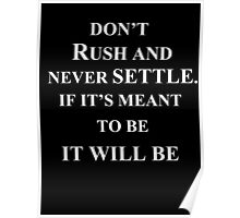 don't rush and never settle.  if it's meant to be it will be Poster