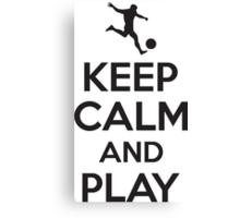 Keep calm and play Canvas Print