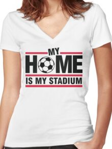 My home is my stadium Women's Fitted V-Neck T-Shirt