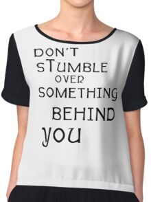 don't stumble over something behind  you Chiffon Top