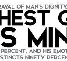 what a betrayal of man's dignity: highest gift, his mind - albert einstein Sticker