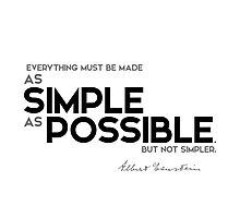 everything must be made as simple as possible - albert einstein Photographic Print
