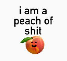I am a peach of s*** Unisex T-Shirt