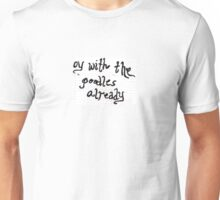 Oy with the poodles already Unisex T-Shirt