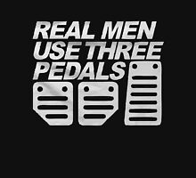Real men use three pedals Unisex T-Shirt