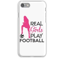 Real girls play football iPhone Case/Skin
