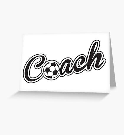 Football Soccer Coach Greeting Card