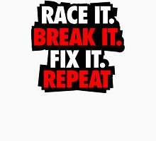Race it break it repeat Unisex T-Shirt