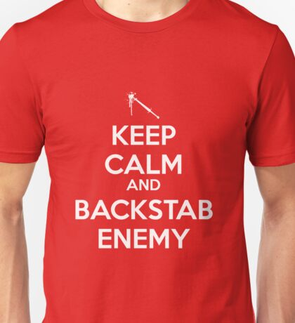 Keep Calm Backstab Unisex T-Shirt