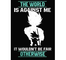 The World is Against Me Photographic Print