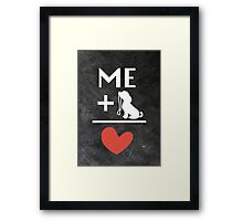 Me + Puppy = Love Framed Print