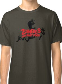 Zombies Hate Fast Food Classic T-Shirt