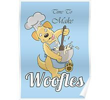 Time to make Woofles - Dog Chef Poster