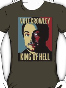 Vote Crowley - KING OF HELL T-Shirt