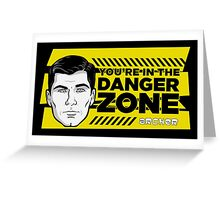 Sterling Archer You're in the Danger Zone Greeting Card