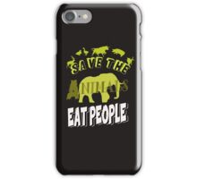 Save The Animals EAT PEOPLE iPhone Case/Skin