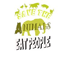 Save The Animals EAT PEOPLE Photographic Print