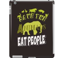 Save The Animals EAT PEOPLE iPad Case/Skin