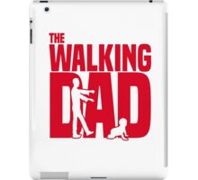 The Walking Dad 2 iPad Case/Skin