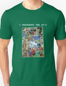 I Preferred the 90's T-Shirt
