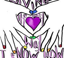Living the only way I know  by Clare Colins