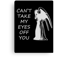 Can't Take My Eyes Off You - Doctor Who Canvas Print
