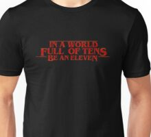 Be an Eleven - Stranger Things (Text) Unisex T-Shirt