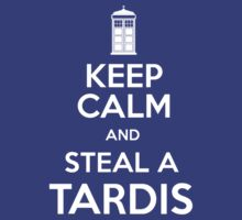 Keep Calm and Steal A TARDIS by Alex Carvalho