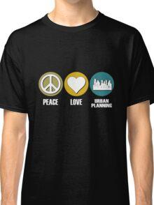 Peace Love Urban Planning Classic T-Shirt