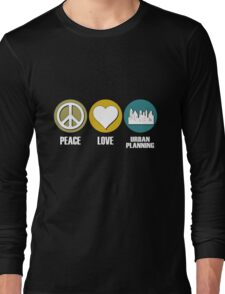 Peace Love Urban Planning Long Sleeve T-Shirt