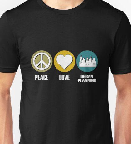 Peace Love Urban Planning Unisex T-Shirt