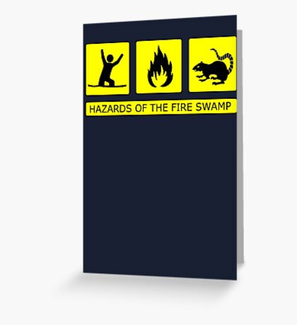 Hazards of The Fire Swamp Greeting Card