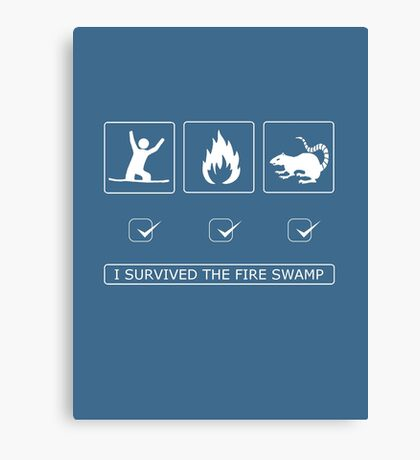 I survived the fire swamp Canvas Print