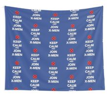 KEEP CALM AND JOIN X-MEN Wall Tapestry