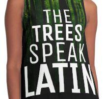 Trees Speak Latin Contrast Tank