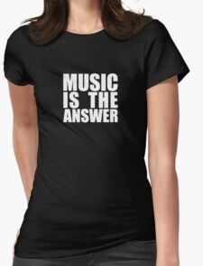 Music Is The Answer Funny Womens Fitted T-Shirt