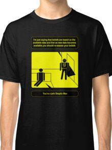 Nobody sees me when I am Skeptic-Man Classic T-Shirt