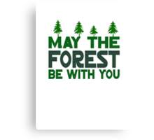 May The Forest Be With You Canvas Print