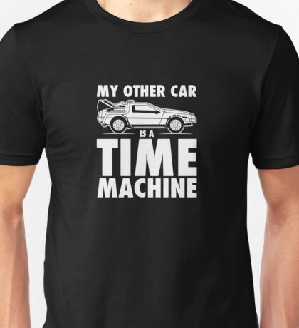 My Other Car Is A Time Machine Retro 80s Funny Logo Unisex T-Shirt