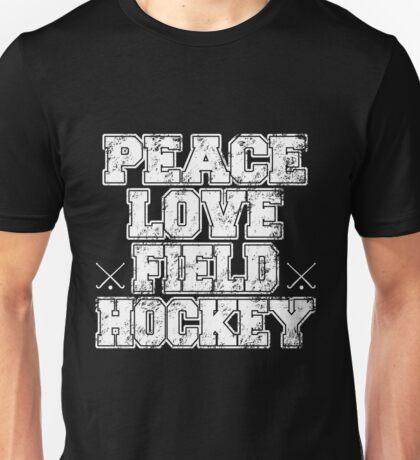 Peace Love Field Hockey Unisex T-Shirt