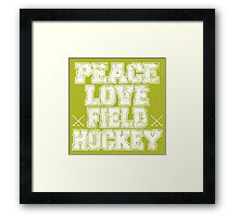Peace Love Field Hockey Framed Print