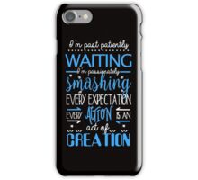 Hamilton Musical Quote. I'm past... iPhone Case/Skin