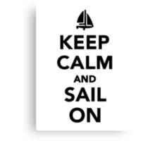 Keep calm and sail on Canvas Print
