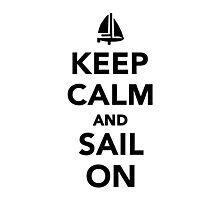 Keep calm and sail on Photographic Print