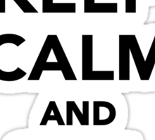 Keep calm and sail on Sticker