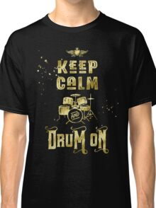 Keep Calm and Drum On Gold Glitter Grunge Classic T-Shirt